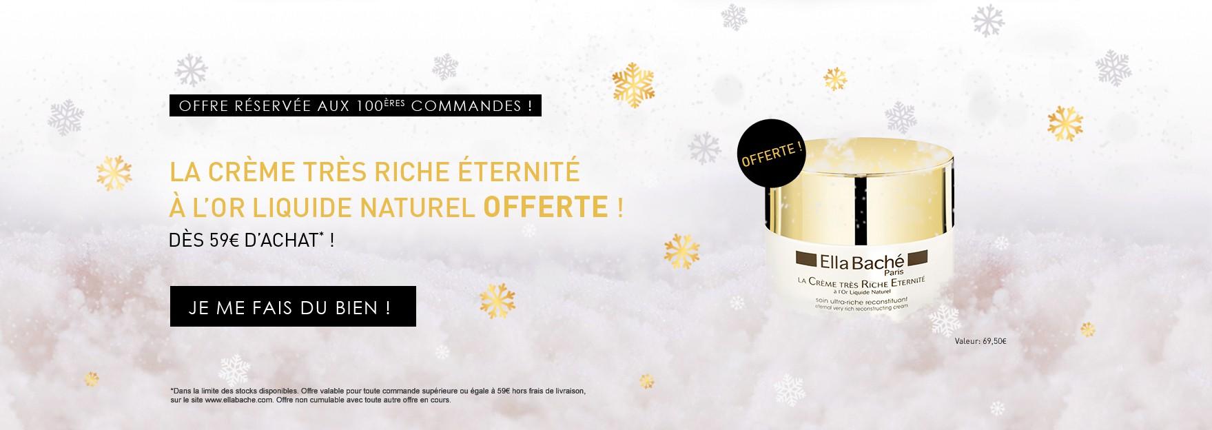 Une Crème Très Riche Éternité Offerte dès 59€ d'achat - réservée aux 100ères commandes