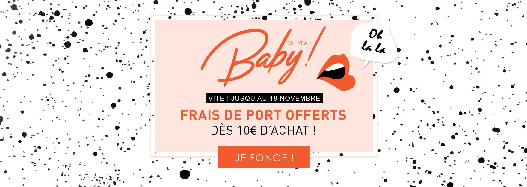 Frais de port offerts dès 10€ d'achat jusqu'au 18 novembre